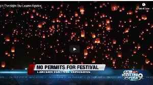 Lantern festival permit not yet received or approved, Tucson Fire says [Video]