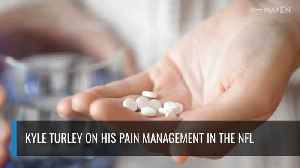 Kyle Turley On His Pain Management In The NFL [Video]