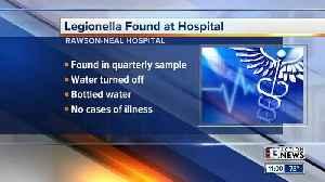 Legionella found at hospital [Video]