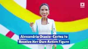 Alexandria Ocasio-Cortez to Receive Her Own Action Figure [Video]