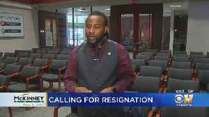 McKinney Councilman La'Shadion Shemwell Calls For 'Black State Of Emergency'; Police Association Calls For Resignation [Video]