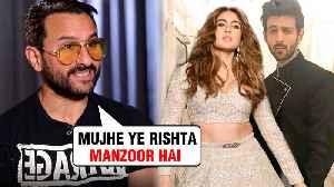 Saif Ali Khan APPROVES Sara Ali Khan Kartik Aaryan's Relationship | Details REVEALED [Video]
