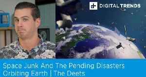 Space Junk And The Pending Disasters Orbiting Earth | The Deets [Video]