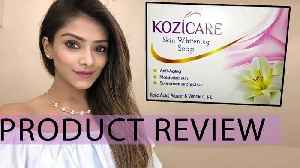 Kozicare Skin Whitening  Soap & Serum Product Review | Foxy Makeup Tips [Video]