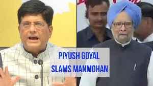 News video: 'India's economy collapsed under Manmohan Singh': Piyush Goyal