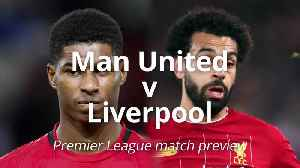 Premier League match preview: Manchester United v Liverpool [Video]