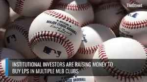 News video: Institutional Investors Are Rasing Money To Buy LPs In Multiple MLB Clubs