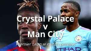 Premier League match preview: Crystal Palace v Manchester City