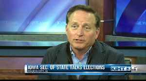 Iowa Secretary of State talks elections [Video]