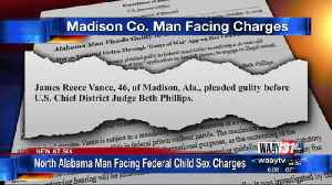 North Alabama Man Facing Federal Child Sex Charges [Video]