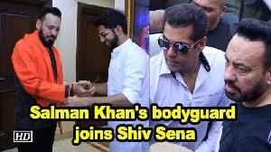 Salman Khan's bodyguard joins Shiv Sena [Video]