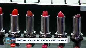 Mercury, feces in creams and cosmetics [Video]