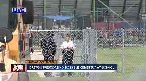 Crews investigating possible cemetery at King HS [Video]
