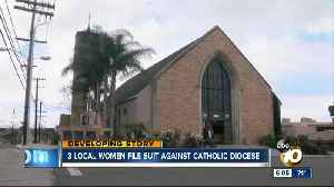 Three San Diego women file suit against Catholic Diocese [Video]
