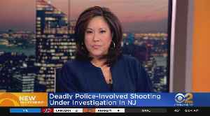 News video: Deadly Police-Involved Shooting Under Investigation In NJ