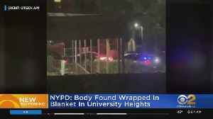 NYPD: Body Found Wrapped In Blanket In University Heights [Video]