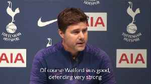 News video: Pochettino: Watford defended well but we came out fighting