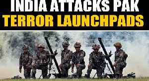 India attacks Pakistan terror launchpads after unprovoked firing | OneIndia News [Video]