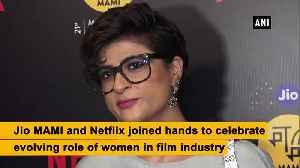 Jio MAMI and Netflix celebrate Women in Film in Mumbai [Video]