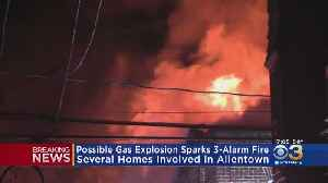 Possible Gas Explosion Sparks Massive Fire In Allentown, Spreads To At Least 10 Homes [Video]