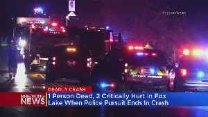 Police Chase Ends In Fatal Crash In Fox Lake [Video]
