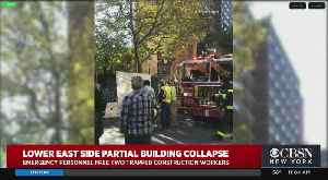 2 Workers Rescued After Partial Wall Collapse On Lower East Side [Video]