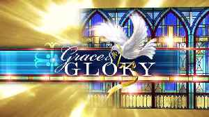Grace and Glory - October 13, 2019 [Video]