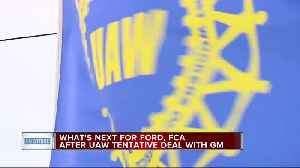 News video: What's next for Ford, FCA after UAW tentative deal with General Motors