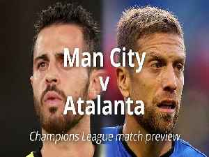 News video: Man City v Atalanta: Champions League match preview