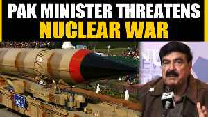 Pakistan's Railway minister Sheikh Rashid Ahmad warns of a nuclear war with India | OneIndia News [Video]