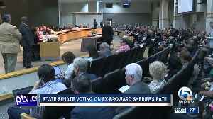 State senate voting on ex-Broward Sheriff's fate [Video]