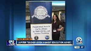 Jupiter teacher given highest education award [Video]