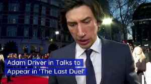 Adam Driver in Talks to Appear in 'The Last Duel' [Video]