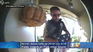 North Texas Officer Takes Time To Respect Old Glory & Help Residents After Storm [Video]
