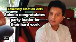 Assembly Election 2019 Scindia congratulates party leader for their hard work [Video]