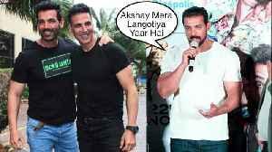 John Abraham CRAZY FUNNY revelations about Akshay Kumar will make u MAD [Video]