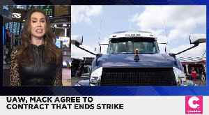 UAW Agrees To Tentative Deal With Volvo's Mack Truck [Video]