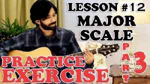 How To Play Guitar   Guitar Lessons For Beginners   Lesson #12   Major Scale Practice Exercise - 3 [Video]
