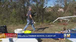 Over 160 Volunteers Come Out To Help Cleanup Storm Damage At Dallas Lutheran School [Video]