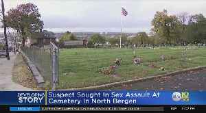 Suspect Sought In Alleged Sex Assault At Cemetery In North Bergen [Video]