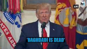 'Founder & leader of ISIS Abu Bakr al-Baghdadi is dead': Donald Trump [Video]