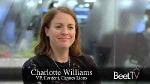 Cannes Lions 2020: Focus on Business Outcomes, Purpose and Sustainability,  Content Chief Charlotte Williams Tells Beet.TV [Video]