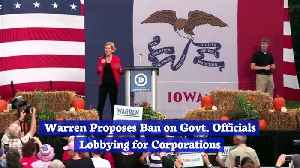 Warren Proposes Ban on Govt. Officials Lobbying for Corporations [Video]