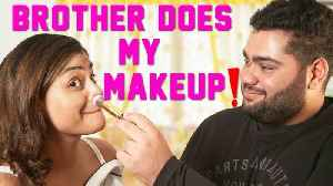 My Brother Does My Makeup Challenge 😜 [Video]