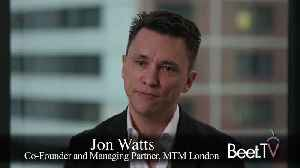 New TV Platforms Must Unite To Reduce Friction: MTM's Watts [Video]