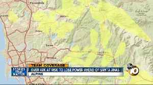 Over 40k at risk to lose power ahead of Santa Anas [Video]