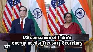News video: US conscious of India's energy needs: Treasury Secretary