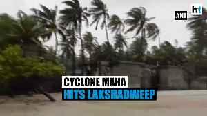 News video: Cyclone Maha batters Lakshadweep, heavy rains likely in Karnataka & Kerala