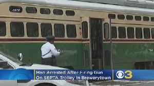 Man Arrested After Firing Gun On SEPTA Trolley In Brewerytown [Video]