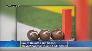 South Dakota High School Playoff Football Game Ends 103-0 [Video]